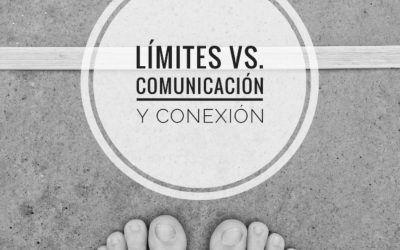 Límites vs. Comunicación y Conexión